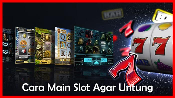 Cara Biar Gak Rugi Main Slot Online